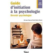 Guide d'initiation à la psychologie : Devenir psychologue