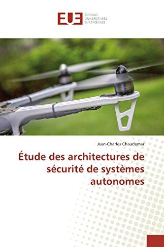 Étude des architectures de sécurité de systèmes autonomes par Jean-Charles Chaudemar