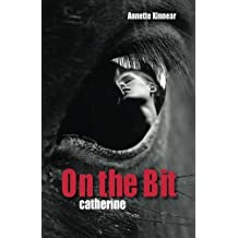 On the Bit. Catherine: Romantic Thriller (Volume 1) by Ms Annette Kinnear (2014-07-19)