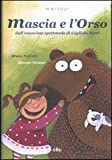 Mascia e l'Orso. Ediz. illustrata