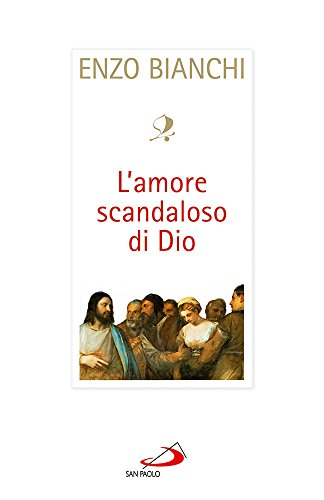 L'amore scandaloso di Dio