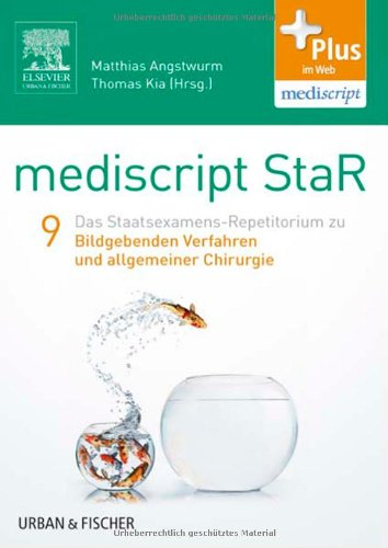 mediscript StaR 9 das Staatsexamens-Repetitorium zu bildgebenden Verfahren und allgemeiner Chirurgie: mit Zugang zur mediscript Lernwelt