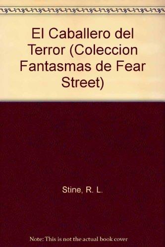 El Caballero Del Terror (Coleccion Fantasmas De Fear Street/Ghosts of Fear Street Series) por Connie Laux