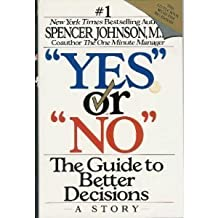 Yes or No: The Guide to Better Decisions by Spencer Johnson (1992-05-23)