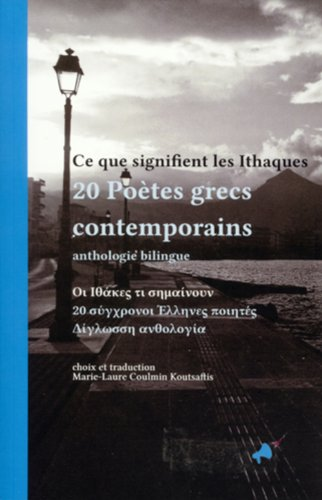 Ce que signifient les Ithaques; 20 Poètes grecs contemporains par COLLECTIF