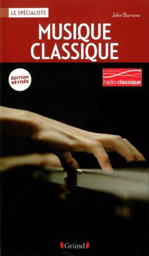 La musique classique par John Burrows, Charles Wiffen, Collectif