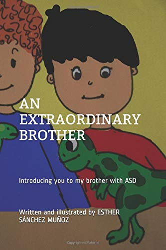 AN EXTRAORDINARY BROTHER: Introducing you to my brother with ASD