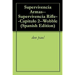 Supervivencia Armas--Supervivencia Rifle--Capitulo 2--Wobble