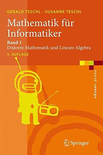 Mathematik Für Informatiker: Band 1: Diskrete Mathematik und Lineare Algebra (eXamen.press) (German Edition)