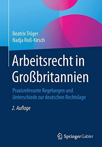 Arbeitsrecht in Großbritannien: Praxisrelevante Regelungen und Unterschiede zur deutschen Rechtslage (Law Des Geschichte Common Die)