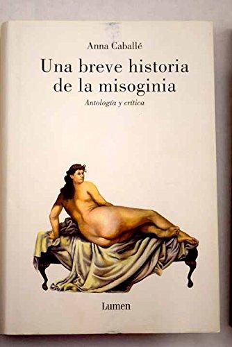 Breve historia de la misoginia, una (Ensayo Lumen)