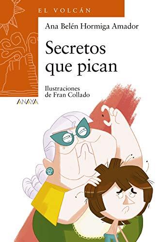 Secretos que pican (Literatura Infantil (6-11 Años) - El Volcán (Canarias))
