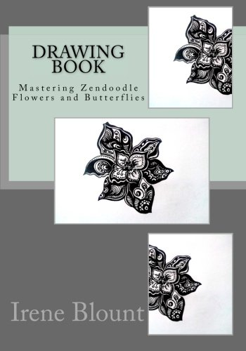 Drawing book: Mastering Zendoodle Flowers and Butterflies: Volume 2