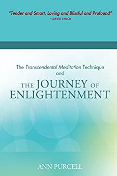 The Transcendental Meditation Technique and The Journey of Enlightenment (English Edition) par [Purcell, Ann]