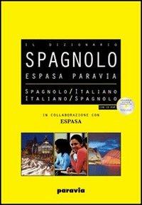 Espasa Paravia. Dizionario spagnolo-italiano, italiano spagnolo. Con CD-ROM