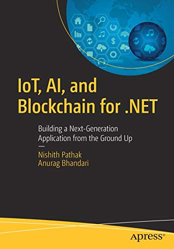 IoT, AI, and Blockchain for .NET: Building a Next-Generation Application from the Ground Up (Nette Roboter)