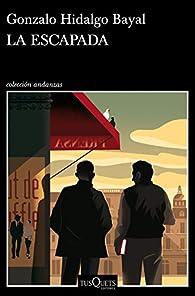 La escapada par Gonzalo Hidalgo Bayal