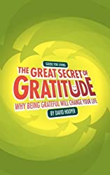 The Great Secret of Gratitude: Why Being Grateful Will Change Your Life by David R. Hooper (2007-01-12)