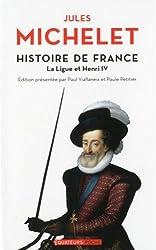 Histoire de France T10 La Ligue et Henry IV