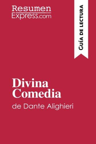 Divina Comedia de Dante Alighieri (Guía de lectura): Resumen y análsis completo por ResumenExpress.com