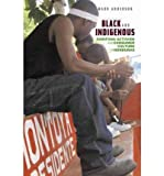 [( Black and Indigenous: Garifuna Activism and Consumer Culture in Honduras )] [by: Mark Anderson] [Dec-2009]