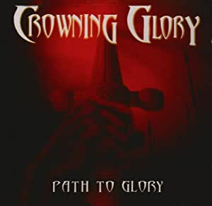 Crowning Glory - Path To Glory