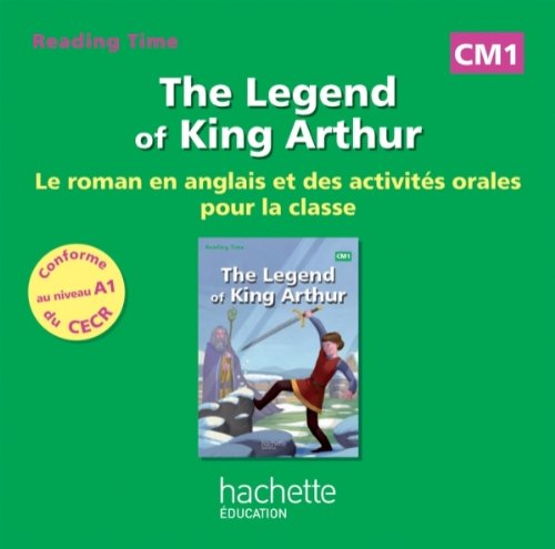 Reading Time CM1 - Legend of King Arthur - CD audio - Ed. 2014 par Juliette Saumande