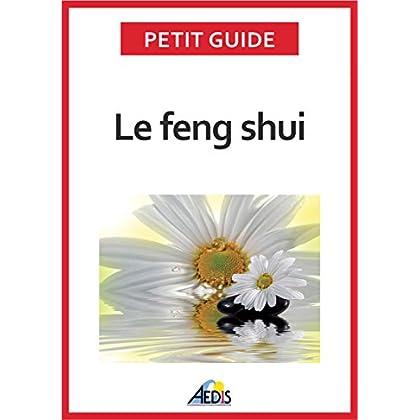 Le feng shui: Adoptez la philosophie taoïste (Petit guide t. 258)