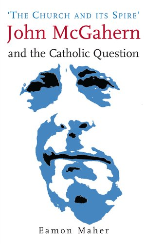The Church and Its Spire: John McGahern and the Catholic Question