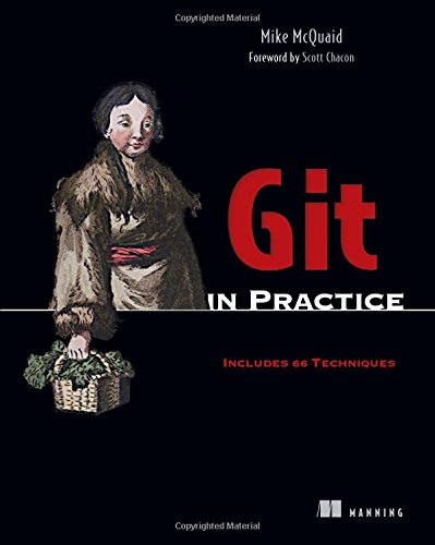 Git in Practice: Includes 66 Techniques [With eBook] -