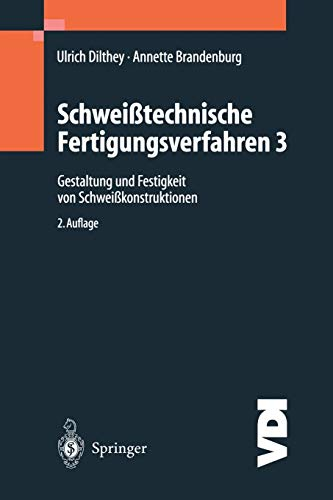 Schweißtechnische Fertigungsverfahren, Band 3: Gestaltung und Festigkeit von Schweißkonstruktionen