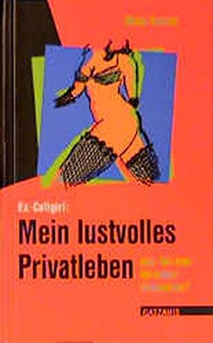 Ex-Callgirl: Mein lustvolles Privatleben (Sexualität & Partnerschaft) (Insel Hure)