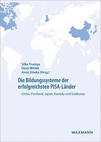 Die Bildungssysteme der erfolgreichsten PISA-Länder: China, Finnland, Japan, Kanada und Südkorea