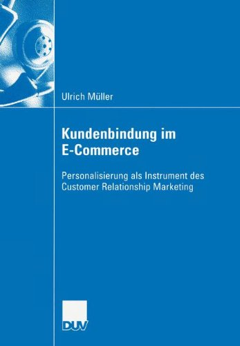 Kundenbindung im E-Commerce: Personalisierung als Instrument des Customer Relationship Marketing  (Wirtschaftswissenschaften)