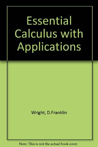 Essential Calculus With Applications by D. Franklin Wright (1992-06-30)