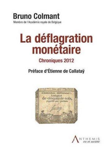 La déflagration monétaire : Chroniques 2012 par Bruno Colmant