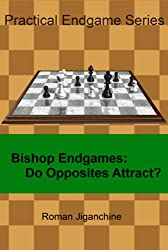 Bishop Endgames: Do Opposites Attract? (English Edition)