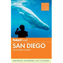 Fodor's San Diego: with North County (Full-color Travel Guide, Band 29)