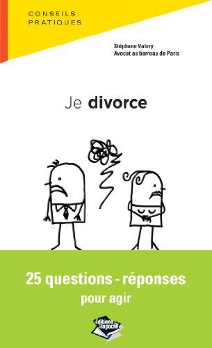Je divorce, 25 questions-réponses pour agir par Stéphane Valory