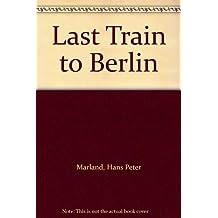 Last Train to Berlin