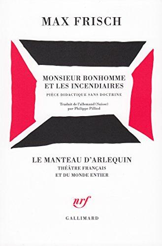 Monsieur Bonhomme et les incendiaires: Pièce didactique sans doctrine