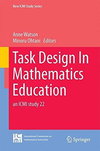 Task Design In Mathematics Education: an ICMI study 22 (New ICMI Study Series) (2015-10-29)