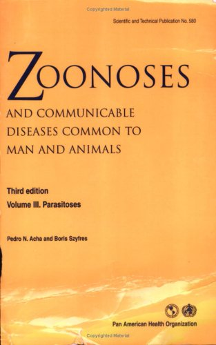 Zoonoses and Communicable Diseases Common to Man and Animals: Parasitoses v. 3 (PAHO Scientific Publications S.) por Pedro N. Acha