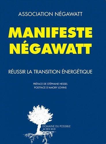 Manifeste Ngawatt - Russir la transition nergtique de ASSOCIATION NEGAWATT (16 janvier 2012) Broch