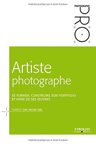 Artiste photographe: Se former, construi...