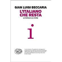 L'italiano che resta: Le parole e le storie (Einaudi. Passaggi) (Italian Edition)
