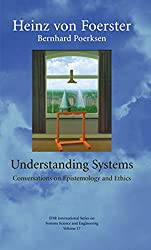 Understanding Systems, Conversations on Epistemology and Ethics