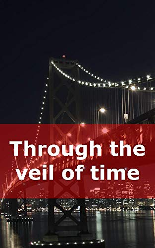 Through the veil of time (Galician Edition)