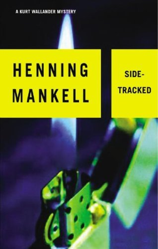 Sidetracked (A Kurt Wallander Mystery)(Library Binder) by Henning Mankell (2007-05-01)