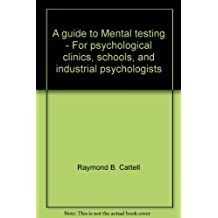 A guide to Mental testing - For psychological clinics, schools, and industrial psychologists
